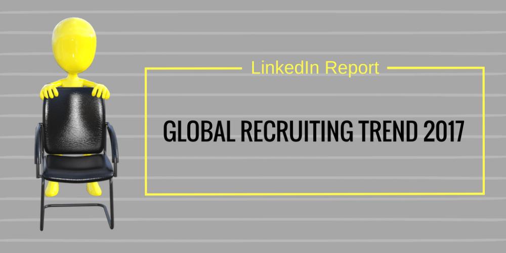 global-recruiting-trend-2017-linkedin-report-1