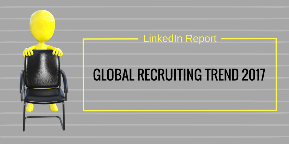 global-recruiting-trend-2017-linkedin-report-1
